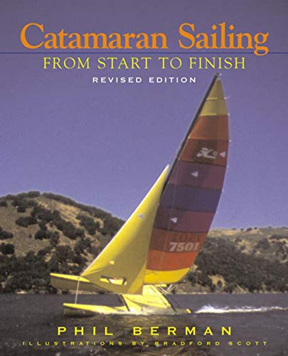 Catamaran Sailing: From Start to Finish from W. W. Norton & Company