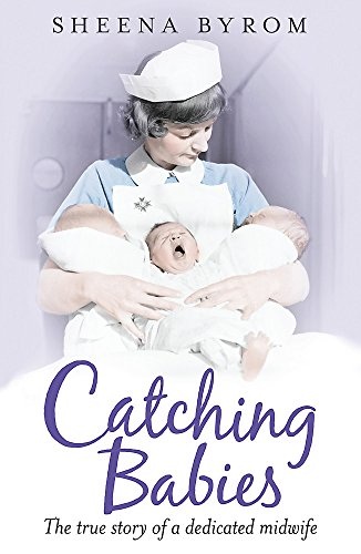 Catching Babies: A Midwife's Tale from Headline