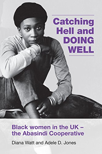 Catching Hell and Doing Well: Black women in the UK – the Abasindi Cooperative from Trentham Books Ltd