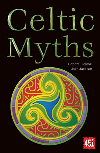 Celtic Myths (The World's Greatest Myths and Legends) from Flame Tree 451