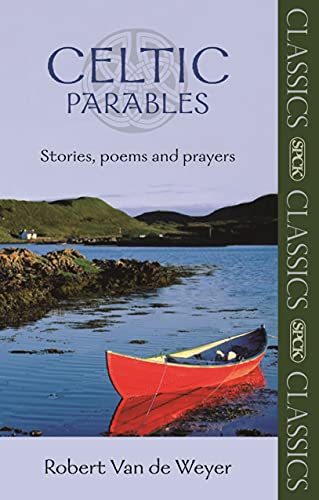 Celtic Parables: Stories, Poems and Prayers (SPCK Classics) from SPCK Publishing
