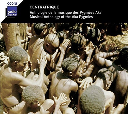 Central Africa - Musical Anthology of the Aka Pygmies from Radio France