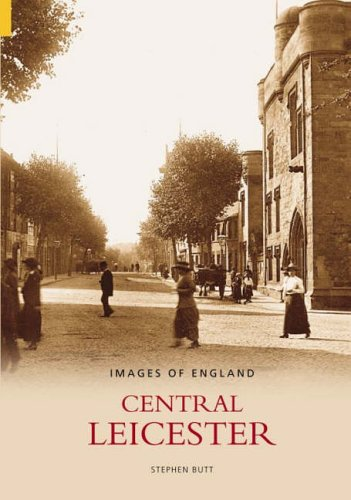 Central Leicester (Images of England) from The History Press