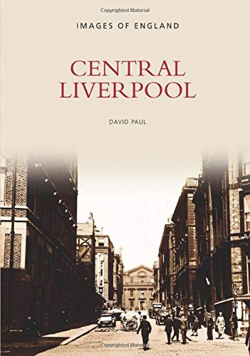 Central Liverpool (Archive Photographs) from The History Press