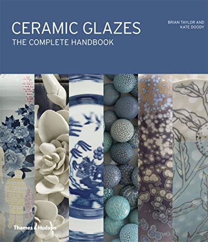 Ceramic Glazes: The Complete Handbook from Thames and Hudson Ltd