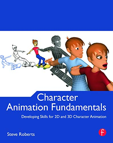 Character Animation Fundamentals: Developing Skills for 2D and 3D Character Animation from Focal Press