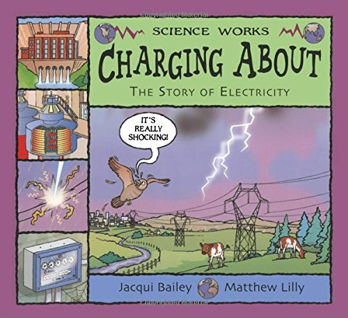 Charging About: The Story of Electricity (Science Works) from A & C Black Publishers Ltd
