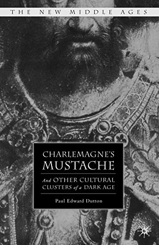 Charlemagne's Mustache: And Other Cultural Clusters of a Dark Age (The New Middle Ages) from AIAA