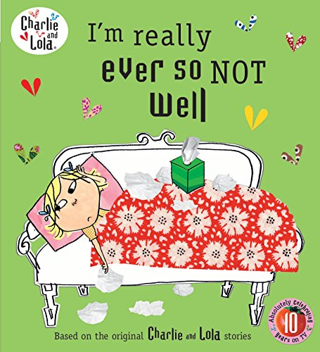 Charlie and Lola: I'm Really Ever So Not Well from Puffin