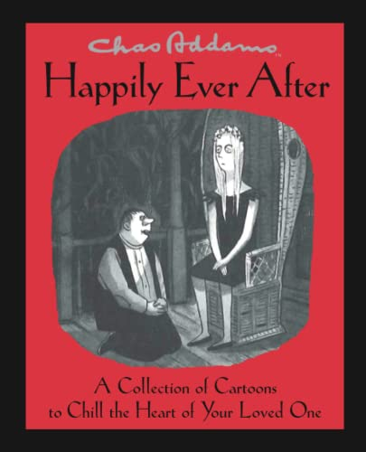 Chas Addams Happily Ever After: A Collection of Cartoons to Chill the Heart of You from Simon & Schuster
