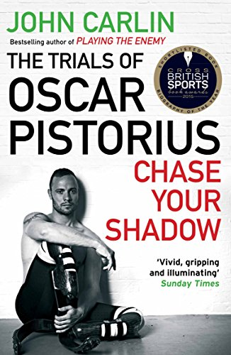 Chase Your Shadow: The Trials of Oscar Pistorius from Atlantic Books