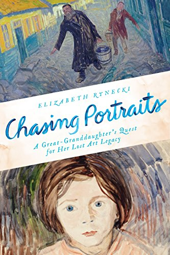Chasing Portraits: A Great-Granddaughter's Quest for Her Lost Art Legacy from New American Library