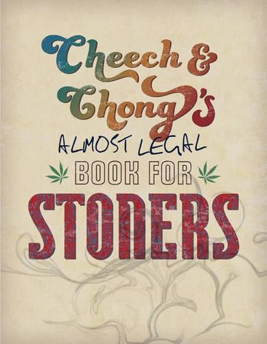 Cheech & Chong's Almost Legal Book for Stoners from Running Press Adult