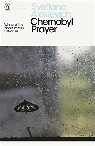 Chernobyl Prayer: Voices from Chernobyl: A Chronicle of the Future (Penguin Modern Classics) from Penguin Classics