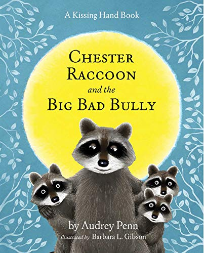 Chester Raccoon and the Big Bad Bully (The Kissing Hand Series) from KLO80