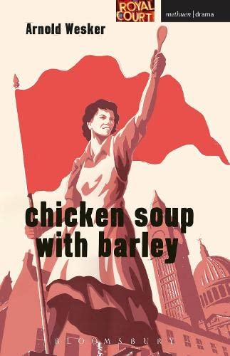 Chicken Soup with Barley (Modern Plays) from Methuen Drama