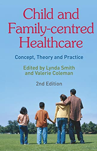 Child and Family-Centred Healthcare: Concept, Theory and Practice from Palgrave