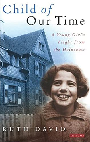 Child of Our Time: A Young Girl's Flight from the Holocaust from I.B.Tauris