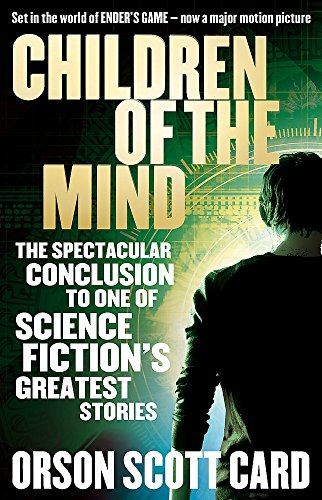 Children Of The Mind: Book 4 of the Ender Saga from Orbit