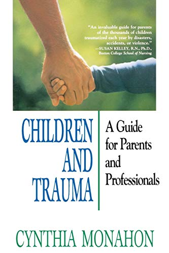 Children and Trauma: A Guide for Parents and Professionals from John Wiley & Sons