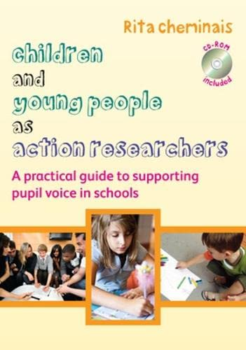 Children and Young People as Action Researchers: A Practical Guide to Supporting Pupil Voice in Schools (Book & CD) from Open University Press