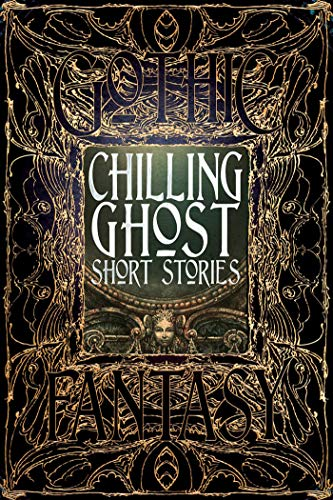 Chilling Ghost Short Stories (Gothic Fantasy) from Flame Tree Publishing