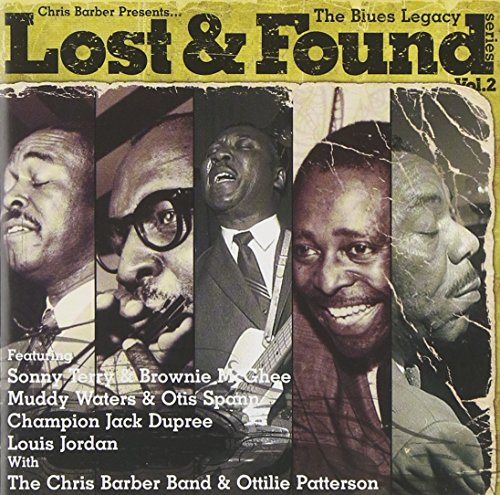 Chris Barber Presents The Blues Legacy : Lost and Found Series Volume 2