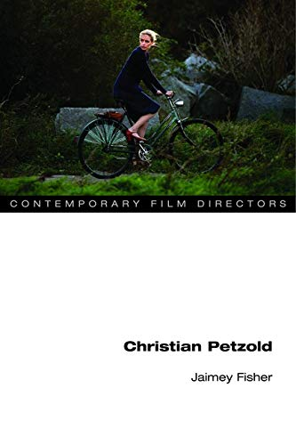 Christian Petzold (Contemporary Film Directors) from University of Illinois Press