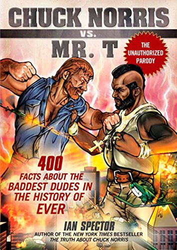 Chuck Norris Vs Mr. T : 400 Facts About the Baddest Dudes in the History of Ever from GOTHAM BOOKS