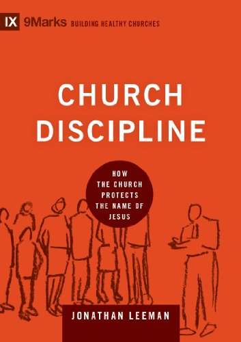 Church Discipline HB (9marks: Building Healthy Churches): How the Church Protects the Name of Jesus from Crossway Books