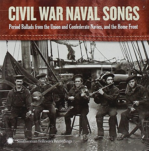 Civil War Navy Songs - Union/Confederate Navies + 36 page Booklet