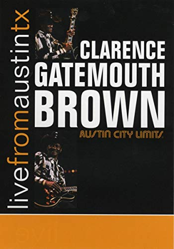 "Clarence ""Gatemouth"" Brown - Live from Austin, Tx [2008] [DVD] [NTSC] from New West Records"