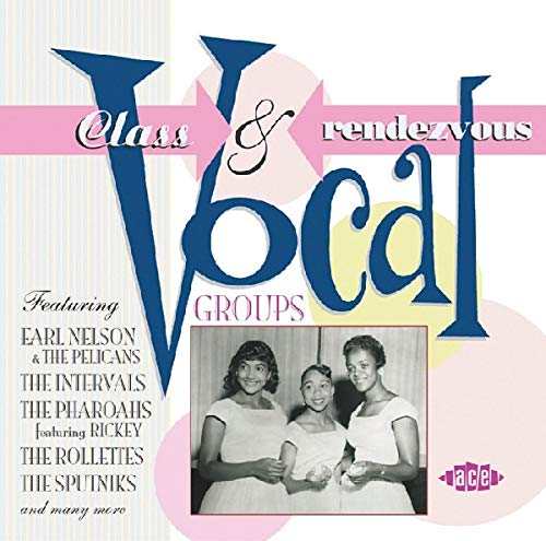 Class and Rendezvous Vocal Groups from ACE