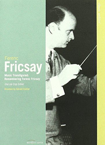 Classic Archive: Music Transfigured: Remembering Ferenc Fricsay [DVD] [2009] from EuroArts