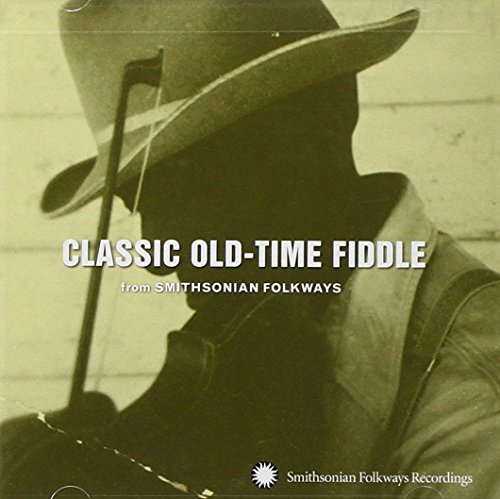 Classic Old-Time Fiddle from Smithsonian Folkways from Smithsonian Folkways