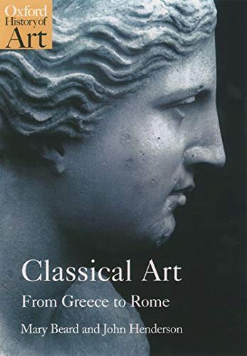 Classical Art From Greece to Rome (Oxford History of Art) from OUP Oxford