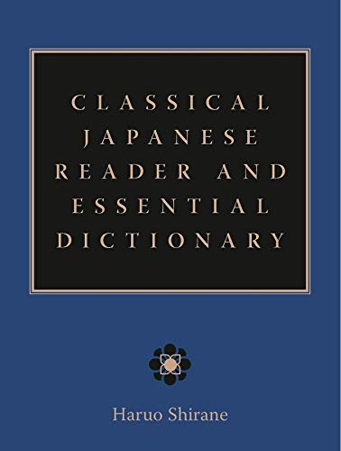Classical Japanese Reader and Essential Dictionary from Columbia University Press