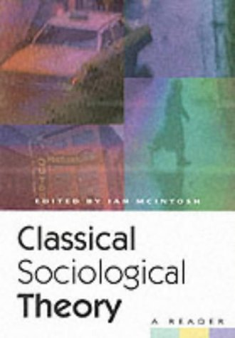 Classical Sociological Theory: A Reader from Edinburgh University Press