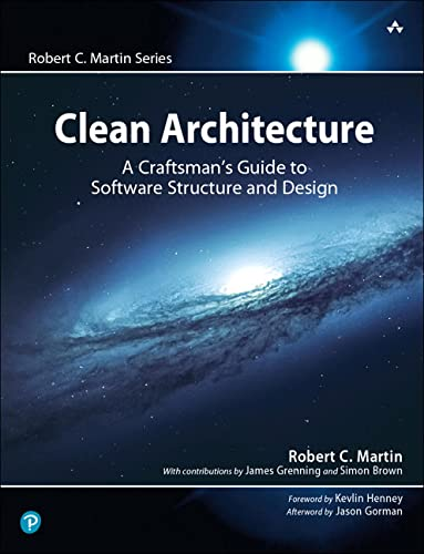 Clean Architecture: A Craftsman's Guide to Software Structure and Design (Robert C. Martin Series) from Prentice Hall