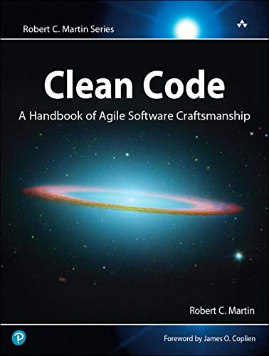 Clean Code: A Handbook of Agile Software Craftsmanship (Robert C. Martin) from Prentice Hall