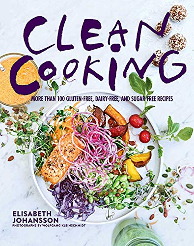 Clean Cooking: More Than 100 Gluten-Free, Dairy-Free, and Sugar-Free Recipes from KLO80