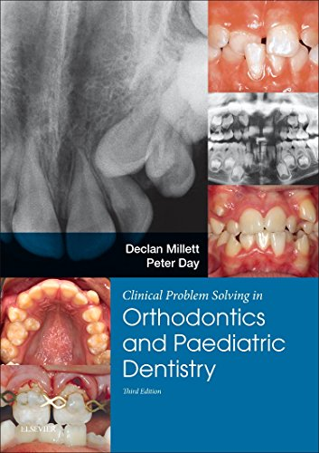Clinical Problem Solving in Dentistry: Orthodontics and Paediatric Dentistry, 3e from Churchill Livingstone