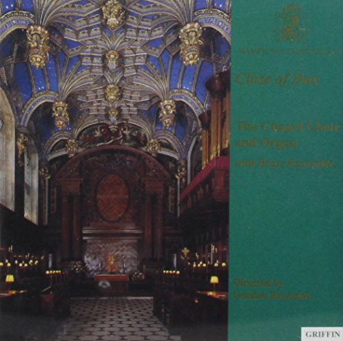 Close of Day - The Chapel Choir and Organ of Hampton Court Palace