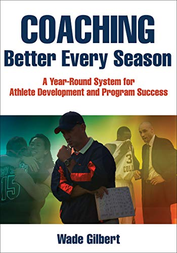 Coaching Better Every Season: A Year-Round Process for Athlete Development and Program Success from Human Kinetics Australia P/L