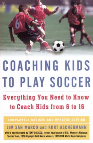 Coaching Kids to Play Soccer: Everything You Need to Know to Coach Kids from 6 to 16 from Fireside