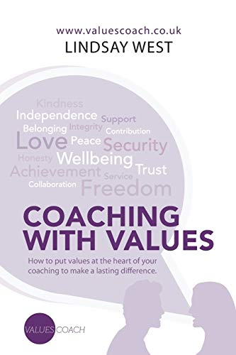 Coaching with Values: How to put values at the heart of your coaching to make a lasting difference. from Authorhouse
