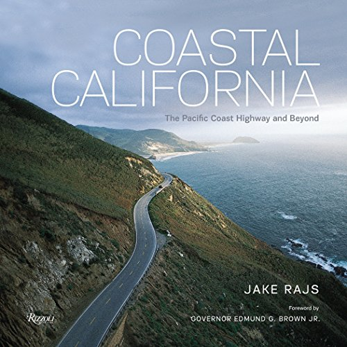 Coastal California: The Pacific Coast Highway and Beyond from Rizzoli International Publications