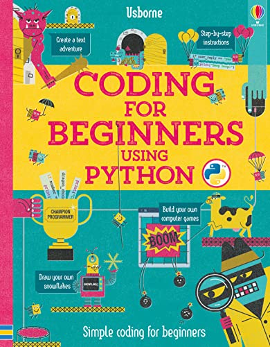 Coding for Beginners: Using Python (Coding for Beginners) from Usborne Publishing Ltd