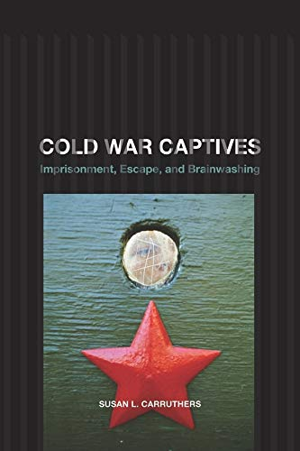 Cold War Captives from University of California Press