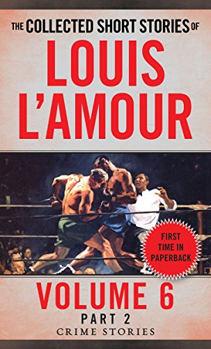 Collected Short Stories of Louis L'Amour, Volume 6, Part 2: Crime Stories from Bantam